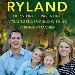 'Raising Ryland': Alumna Hillary Whittington Gives Voice to Transgender Youth with New Book