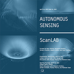 Image: Poster for the Autonomous Sensing ScanLAB exhibition in gallery@calit2