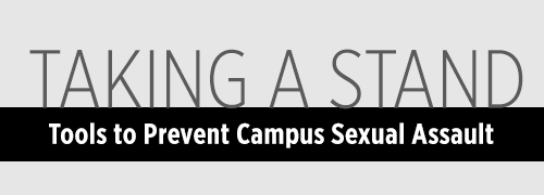 Taking a Stand: Tools to Prevent Campus Sexual Assault