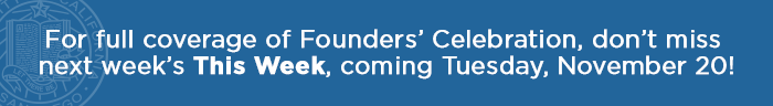 For full coverage of Founders' Celebration,don't Miss Next Week's This Week!