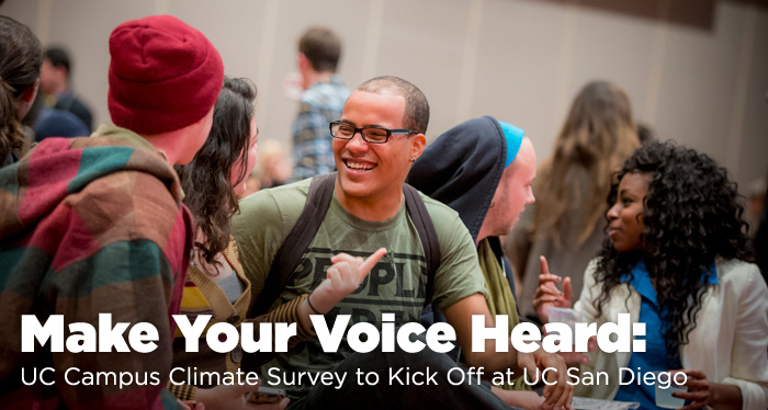 Make Your Voice Heard: UC Campus Climate Survey to Kick Off at UC San Diego