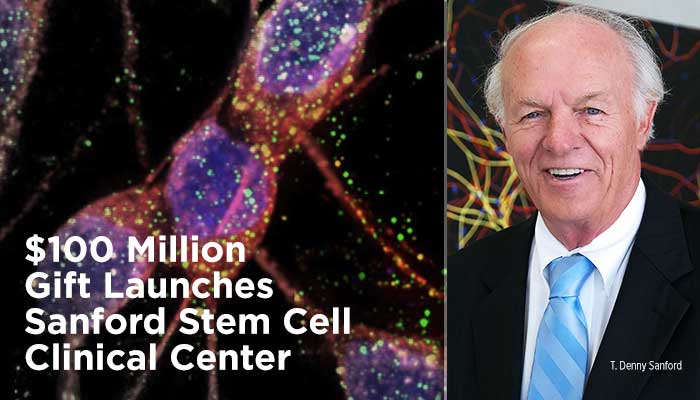 $100 Million Gift Launches Sanford Stem Cell Clinical Center