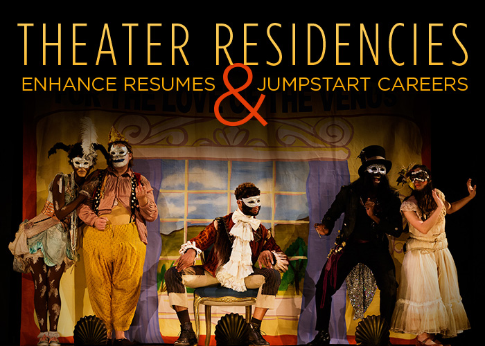 Theater Residencies Enhance Resumes and Jumpstart Careers