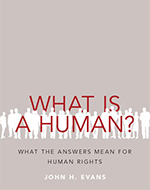 What Is a Human? What the Answers Mean for Human Rights