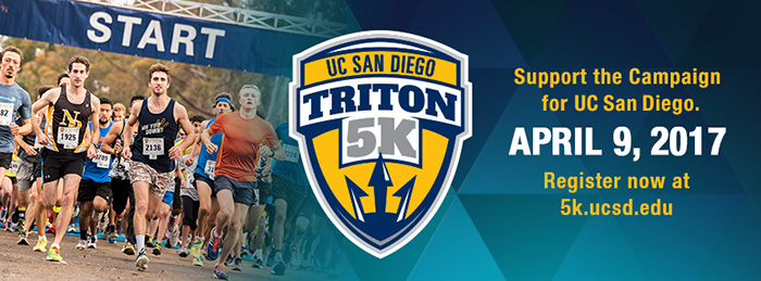 UC San Diego Triton 5K Support the Campaign for UC San Diego April 9, 2017