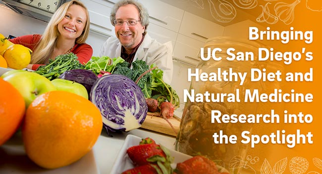 Bringing UC San Diego's Healthy Diet and Natural Medicine Research into the Spotlight