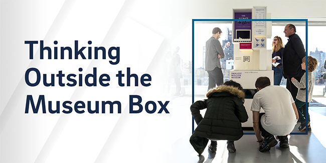Thinking Outside the Museum Box