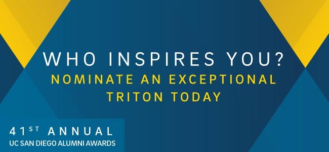 Who inspires you? Nominated an exceptional Triton today | 41st Annual UCSD Alumni Awards