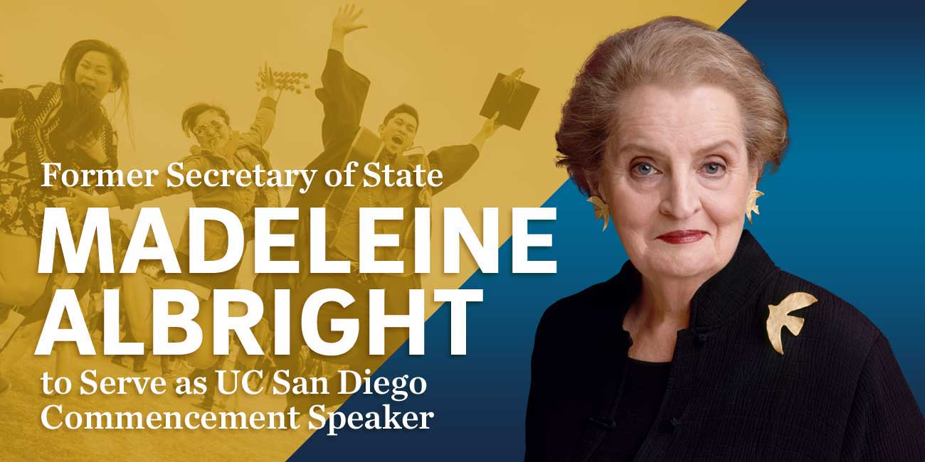 Former Secretary of State Madeleine Albright to Serve as UC San Diego Commencement Speaker