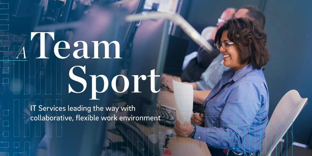 A Team Sport: IT Services leading the way with collaborative, flexible work environment