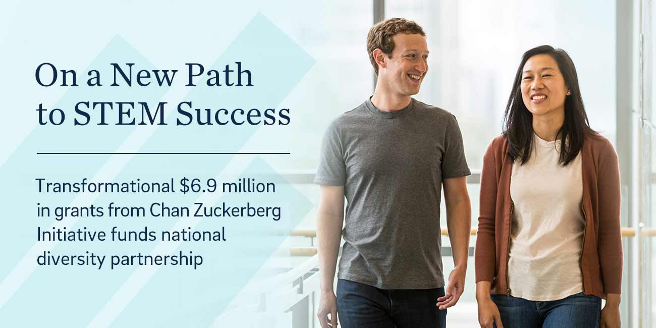 On a New Path to STEM Success | Transformational $6.9 million in grants from Chan Zuckerberg Initiative funds national diversity partnership