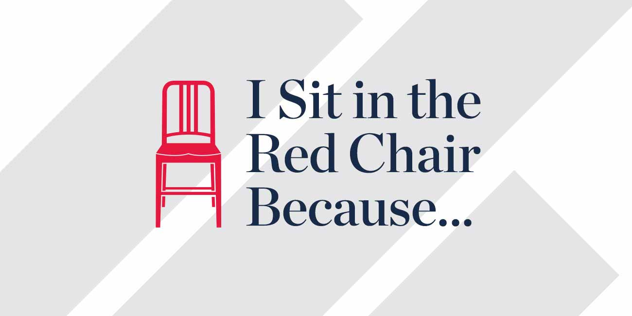 I Sit in the Red Chair Because...