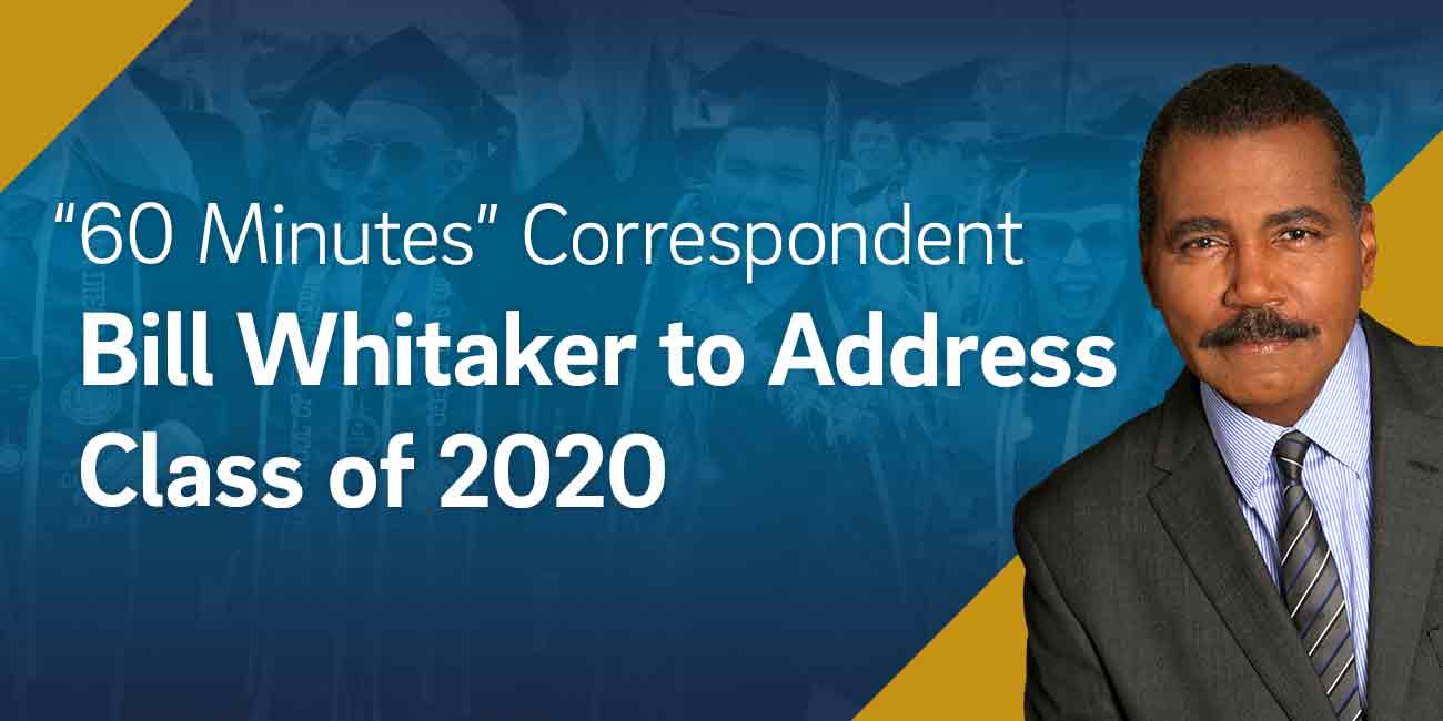60 Minutes Correspondent Bill Whitaker to Address Class of 2020