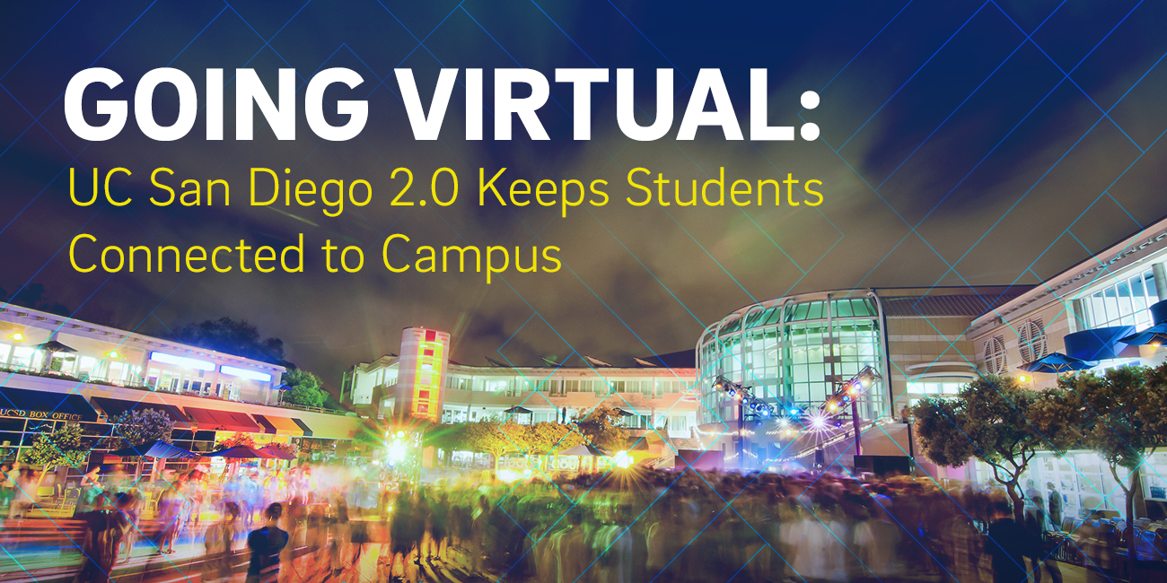 Going Virtual UCSD Keeps Students Connected to Campus