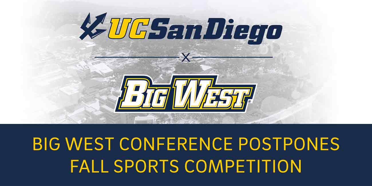 Big West Conference postpones fall sports competition.