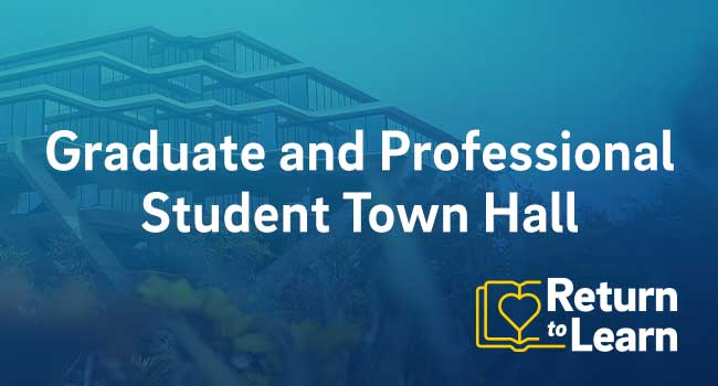 Return to Learn Graduate and Professional Student Town Hall.