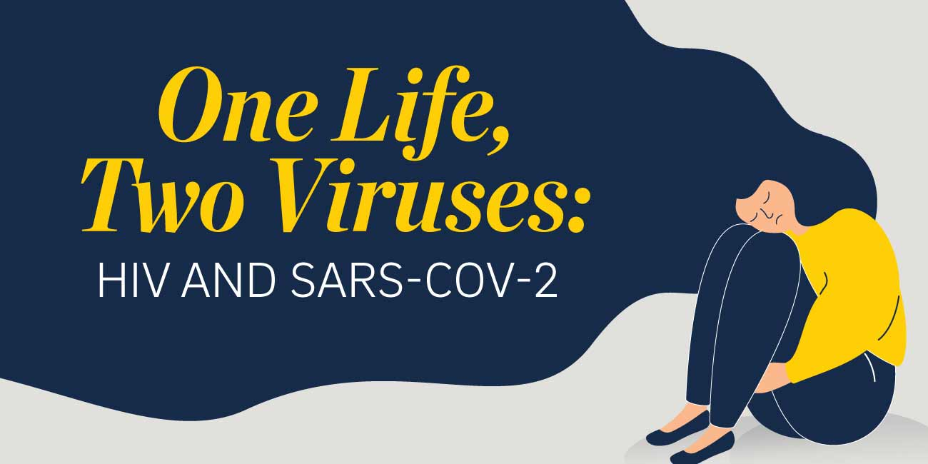 One life: two viruses: HIV and SARS-COV-2.