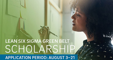 Lean Six Sigma Scholorship. Application period August 3 to 21.