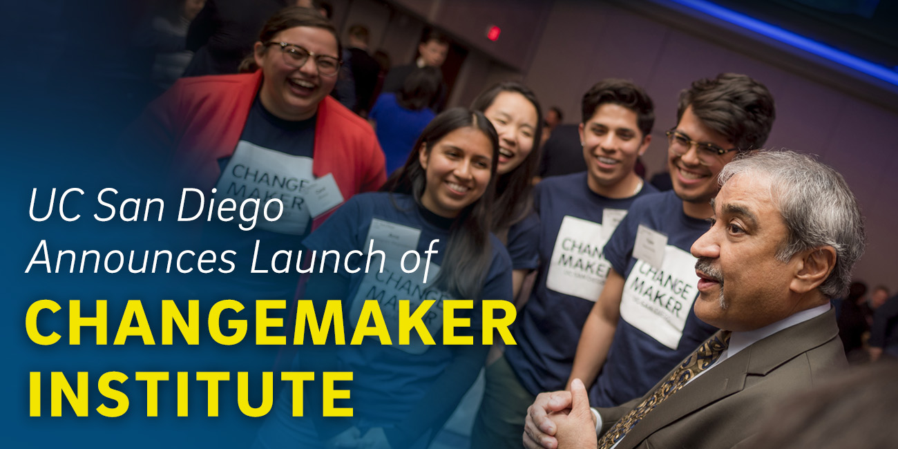 UC San Diego Announces Launch of Changemaker Institute.