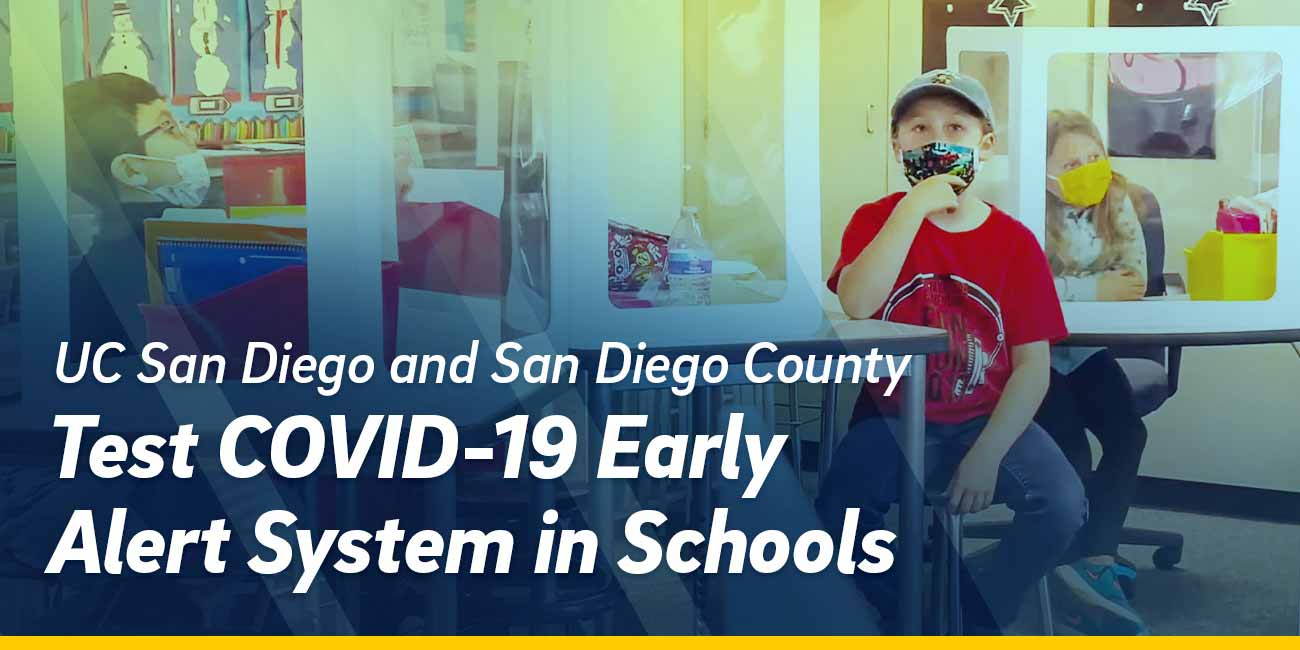 UC San Diego and San Diego County test COVID-19 Early Alert System in Schools.