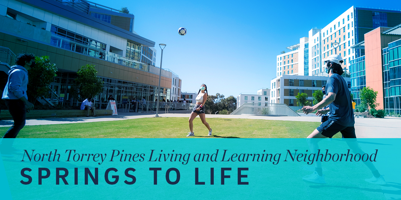 North Torrey Pines Living and Learning Neighborhood Springs to Life.