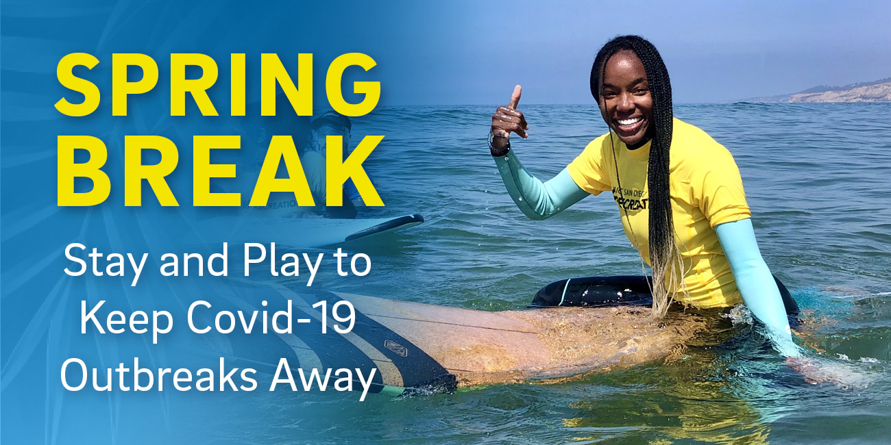Spring Breal: Stay and Play to Keep COVID-19 Outbreaks Away