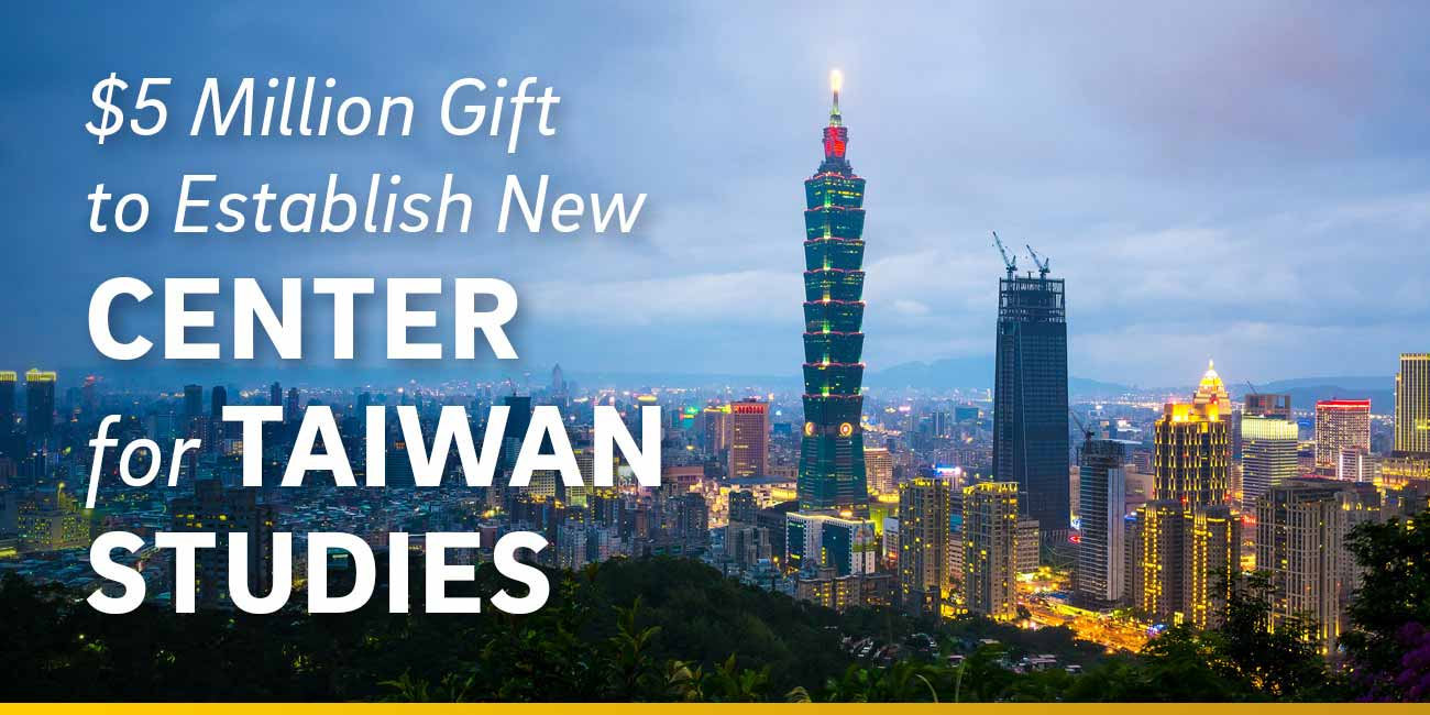 $5 Million Gift to Establish Center for Taiwan Studies.