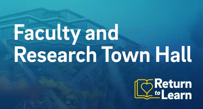 Return to Learn Faculty and Research Town Hall.